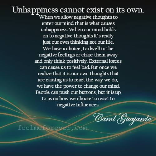 Unhappiness cannot exist on its own