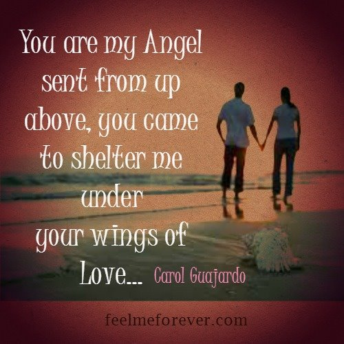 You are my Angel sent from up above