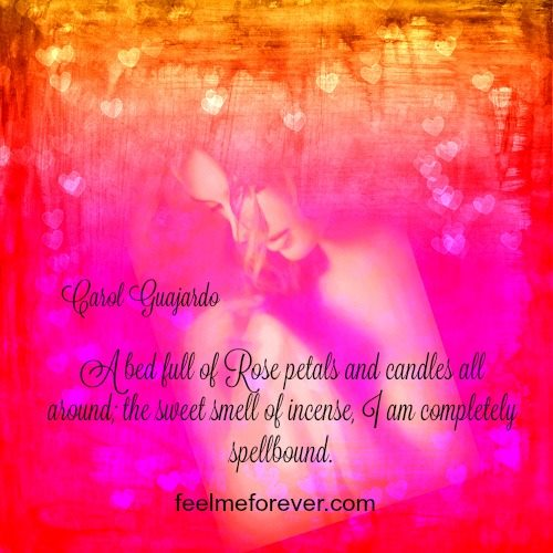 ... sweet smell of incense, I am completely spellbound….Carol Guajardo