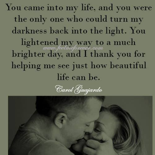 Love Quotes About Life: You Came Into My Life